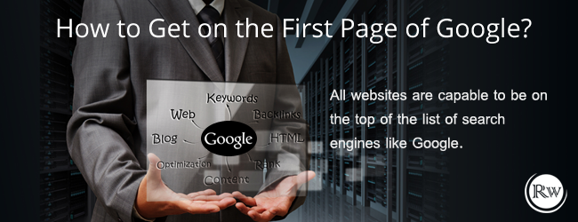 How to Get on the First Page of Google?