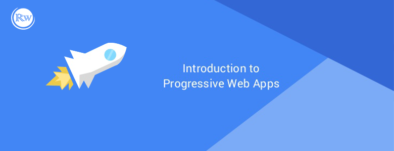 Introduction to Progressive Web Applications