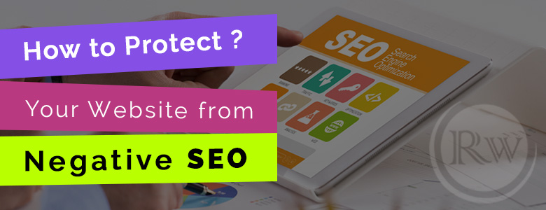 How to identify and recover from the impact of Negetive SEO?