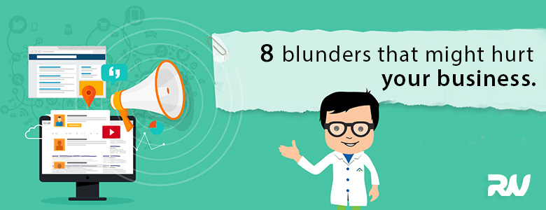 8 blunders that might hurt your business