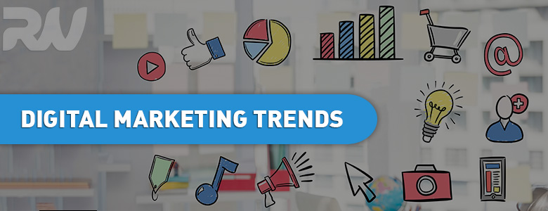 Current Digital Marketing Trends