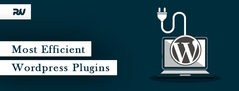 Most Efficient and Ought to have WordPress Plugins