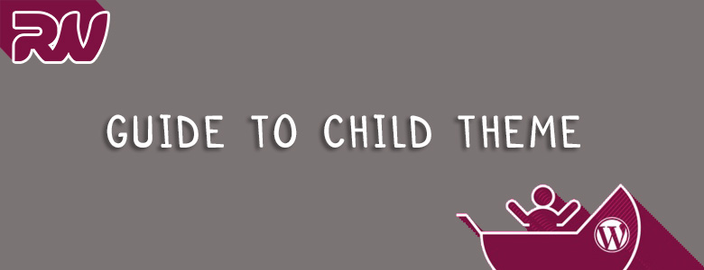 A Descriptive Guide to Child Theme