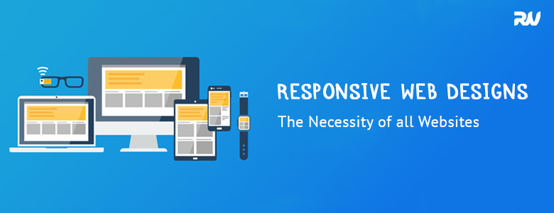 Responsive Web Designs- Must have feature for all the Websites